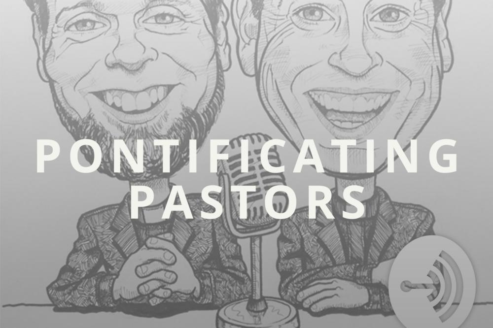 Pontificating Pastors